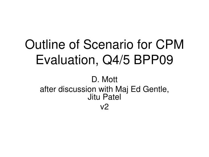 outline of scenario for cpm evaluation q4 5 bpp09 n.