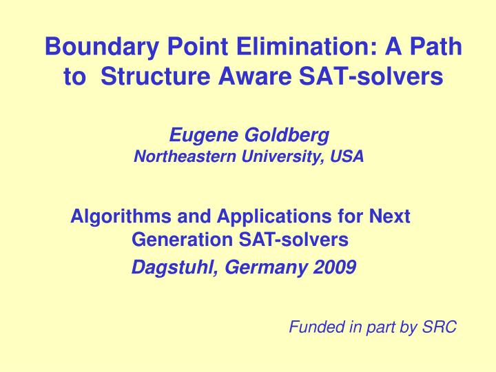 boundary point elimination a path to structure aware sat solvers n.
