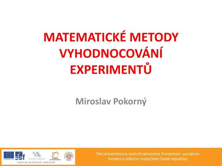 matematick metody vyhodnocov n experiment n.