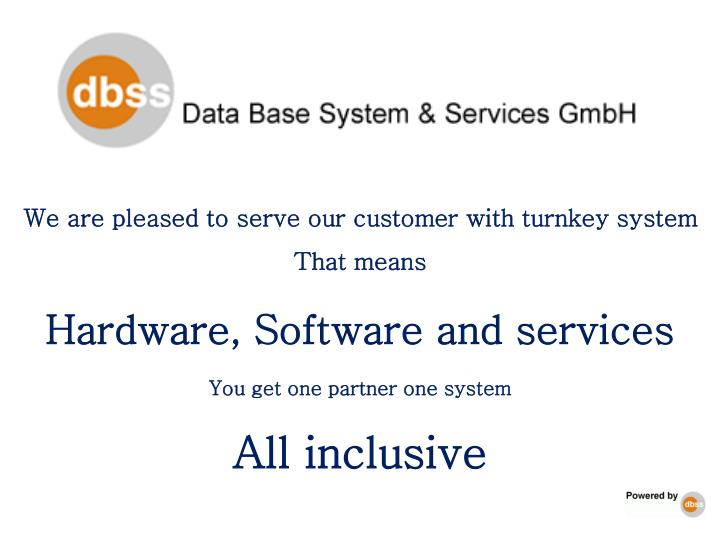 We are pleased to serve our customer with turnkey system