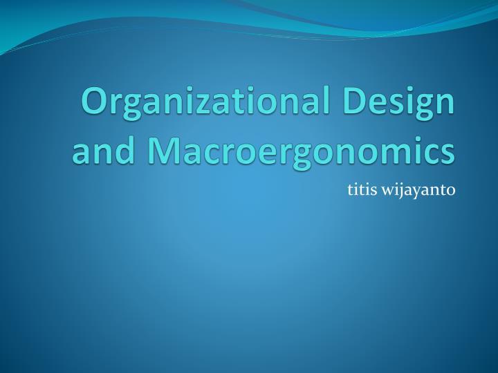 Organizational design and macroergonomics