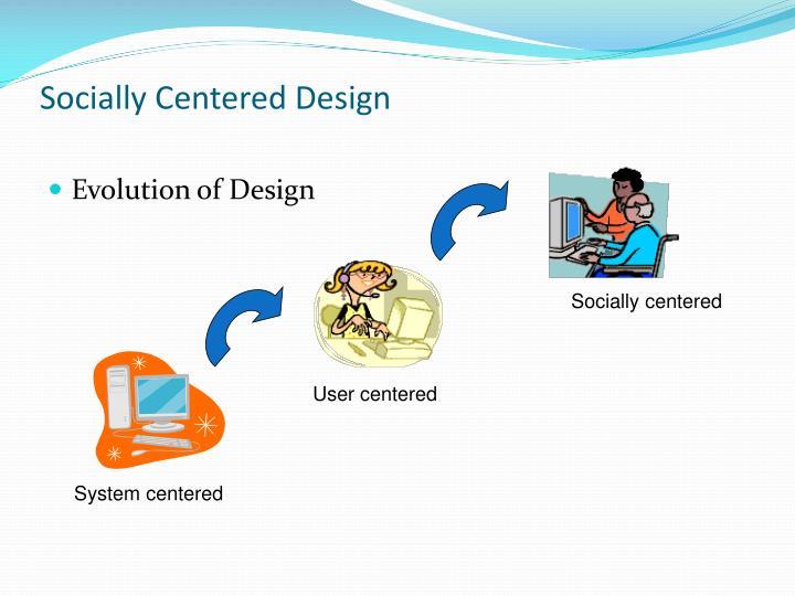 Socially Centered Design