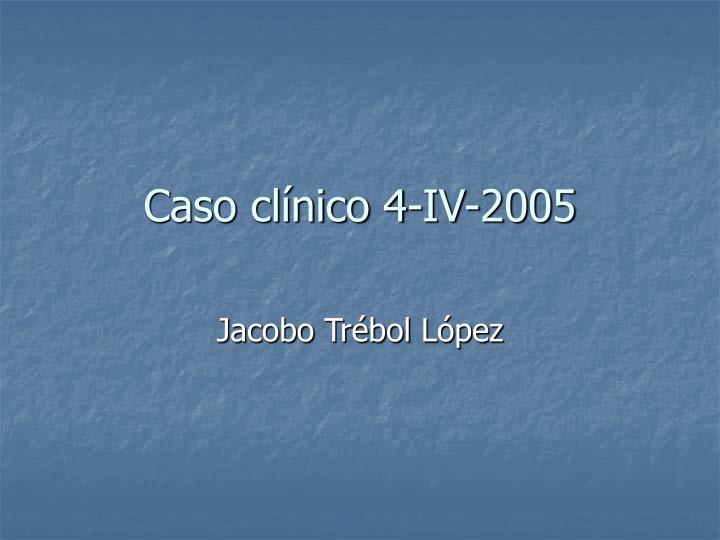 Caso cl nico 4 iv 2005