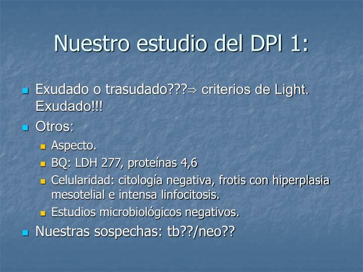 Nuestro estudio del DPl 1: