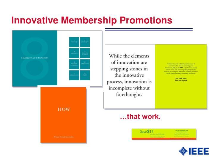Innovative Membership Promotions