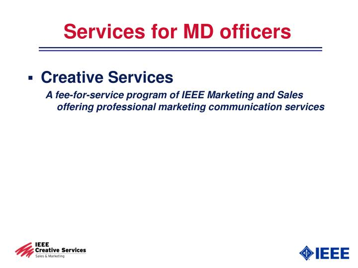 Services for MD officers