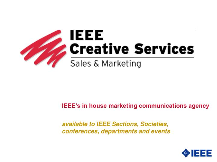 IEEE's in house marketing communications agency