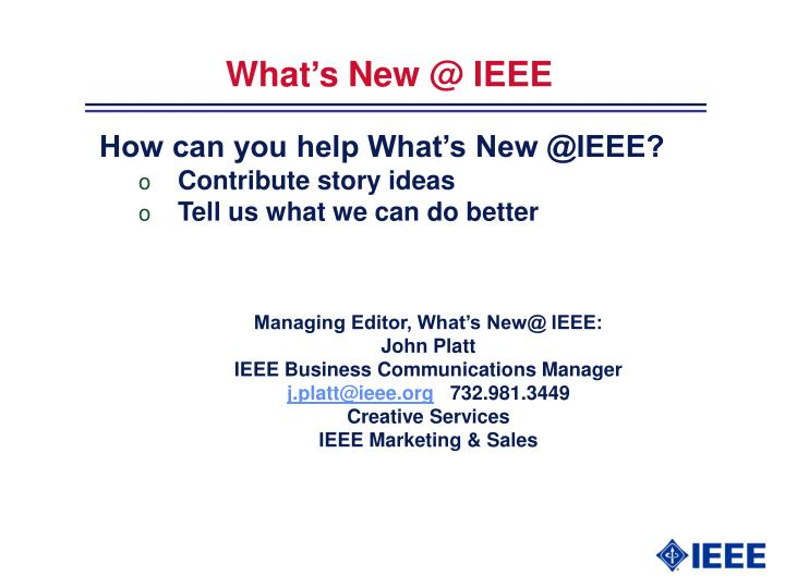 What's New @ IEEE