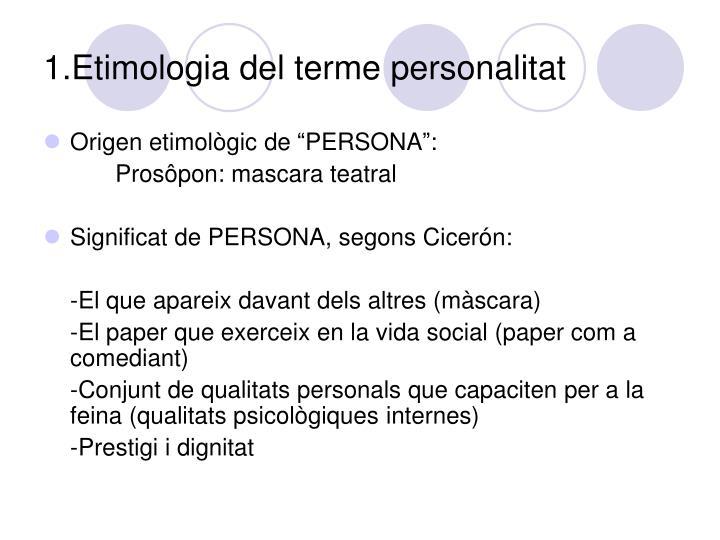 1 etimologia del terme personalitat