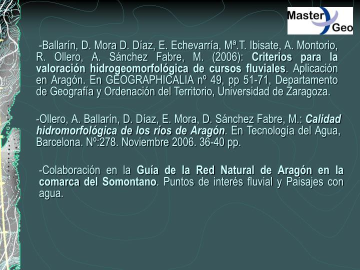 -Ballarín, D. Mora D. Díaz, E. Echevarría, Mª.T. Ibisate, A. Montorio, R. Ollero, A. Sánchez Fabre, M. (2006):