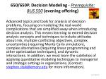 650 650p decision modeling prerequisite bus 550 evening offering