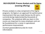 bus 659 659p process analysis and six sigma evening offering
