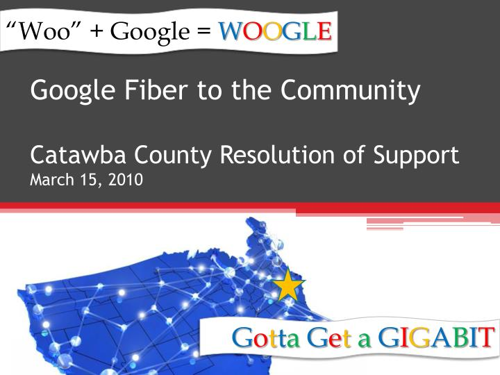 google fiber to the community catawba county resolution of support march 15 2010 n.