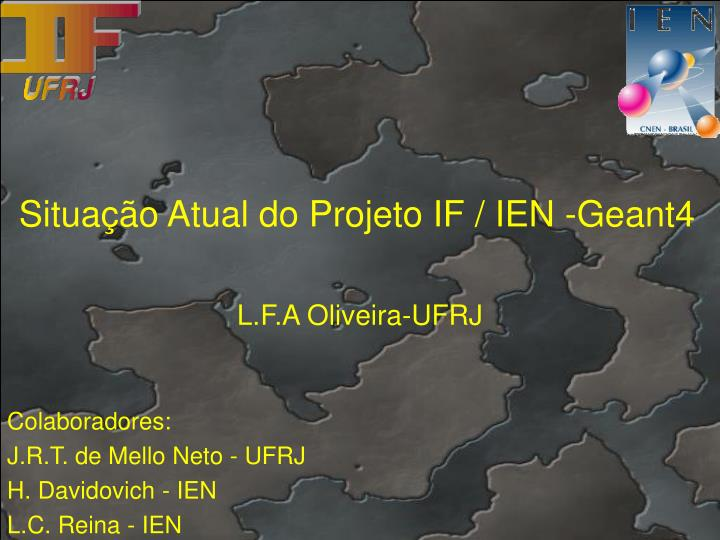situa o atual do projeto if ien geant4 n.