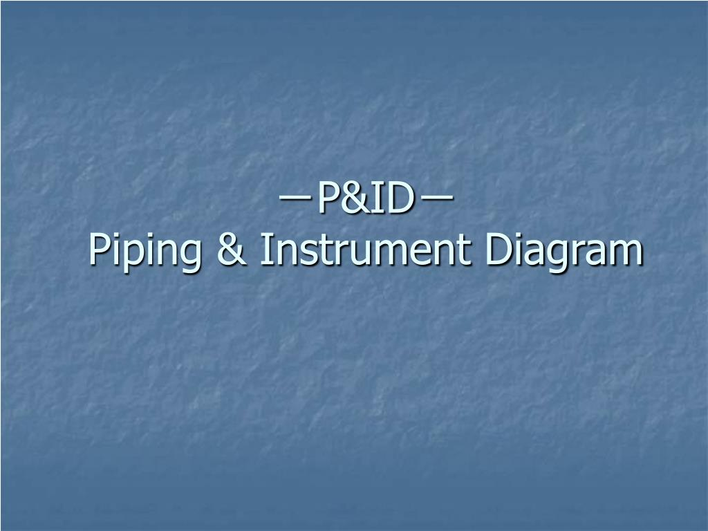 Ppt Pid Piping Instrument Diagram Powerpoint Presentation Block Valve Symbol On Electrical Schematic Symbols Switch P Id N