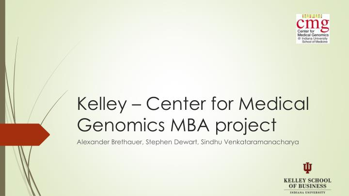 kelley center for medical genomics mba project n.