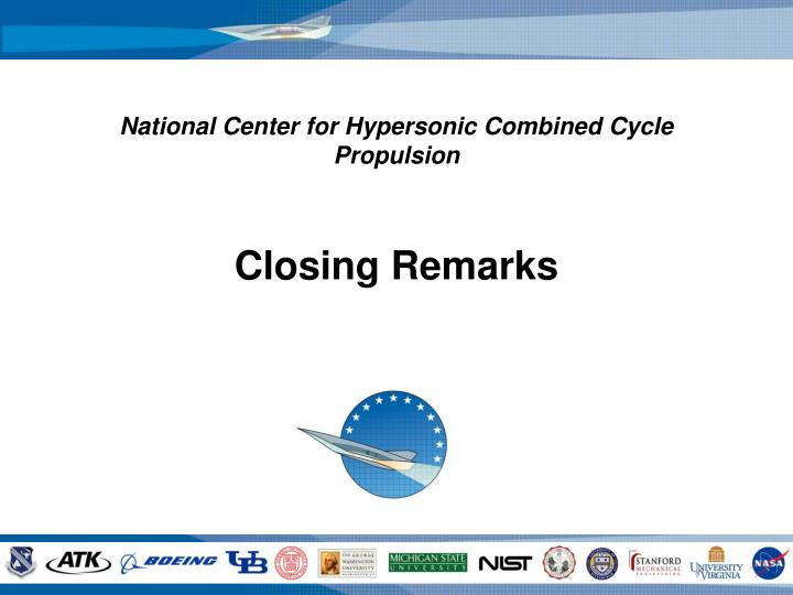 national center for hypersonic combined cycle propulsion closing remarks n.