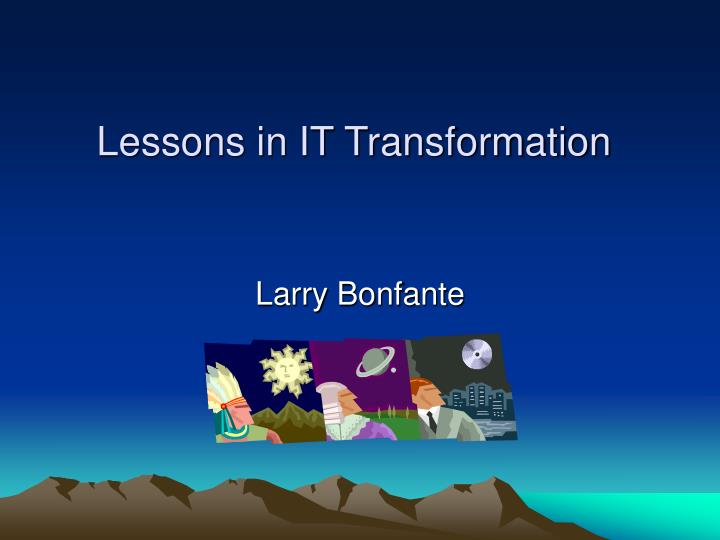 lessons in it transformation n.