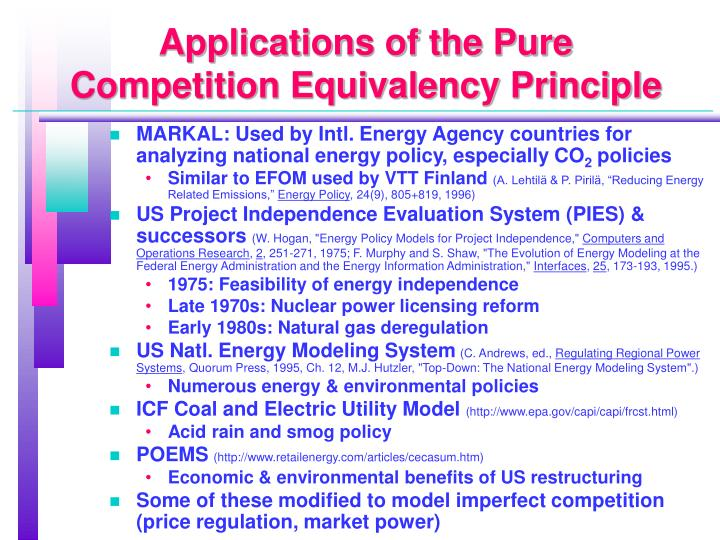 Applications of the Pure Competition Equivalency Principle