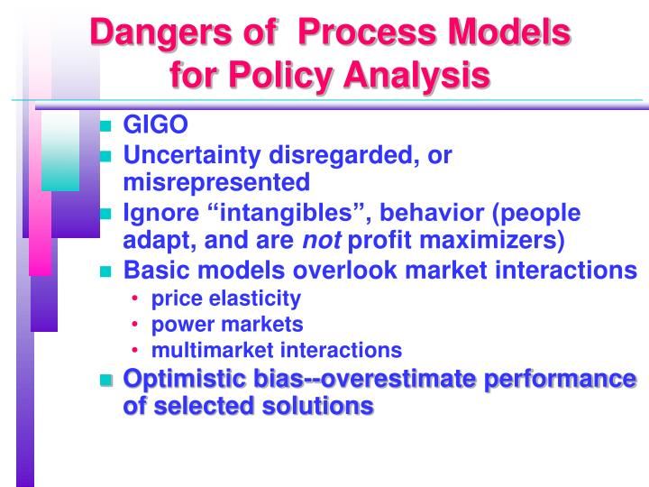 Dangers of  Process Models for Policy Analysis