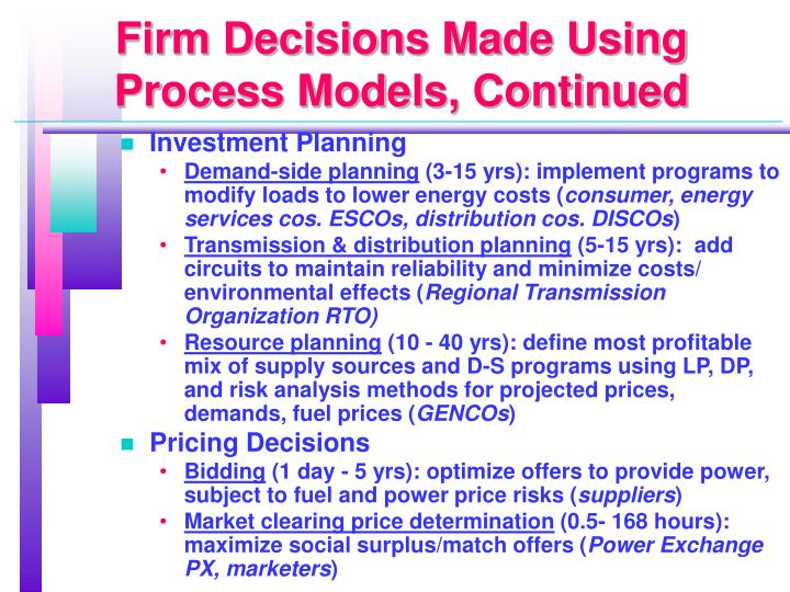 Firm Decisions Made Using Process Models, Continued
