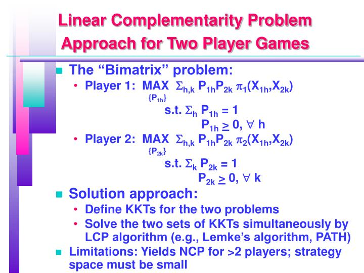 Linear Complementarity Problem Approach for Two Player Games