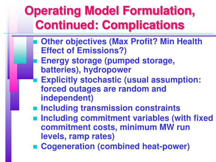 Operating Model Formulation, Continued: Complications
