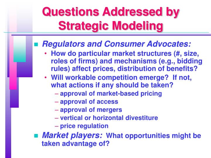 Questions Addressed by Strategic Modeling