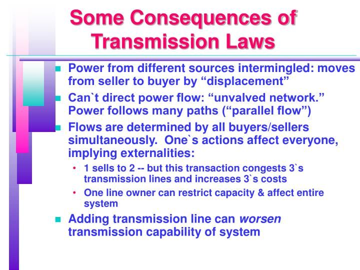 Some Consequences of Transmission Laws