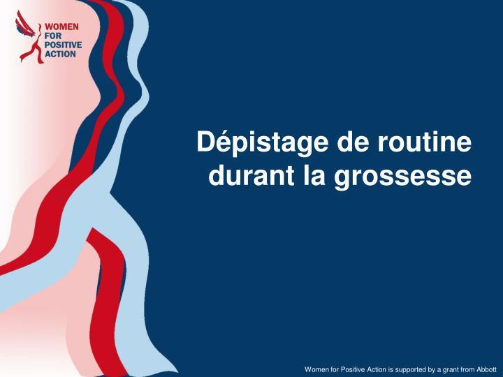 Dépistage de routine durant la grossesse