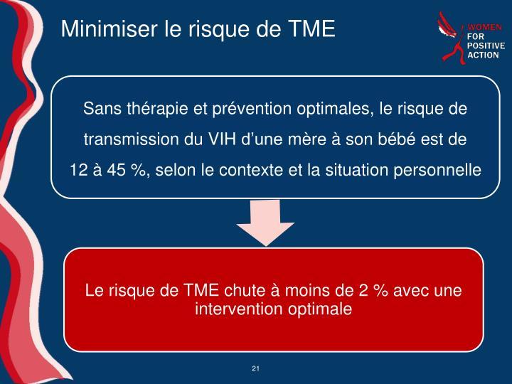 Minimiser le risque de TME