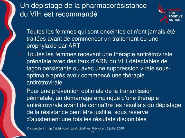 Un dépistage de la pharmacorésistance du VIH est recommandé