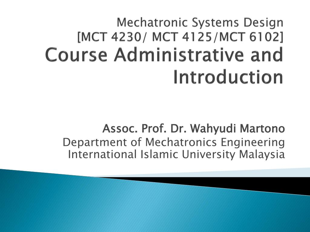 Ppt Mechatronic Systems Design Mct 4230 Mct 4125 Mct 6102 Course Administrative And Introduction Powerpoint Presentation Id 3318098
