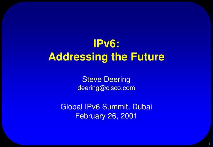 ipv6 addressing the future n.