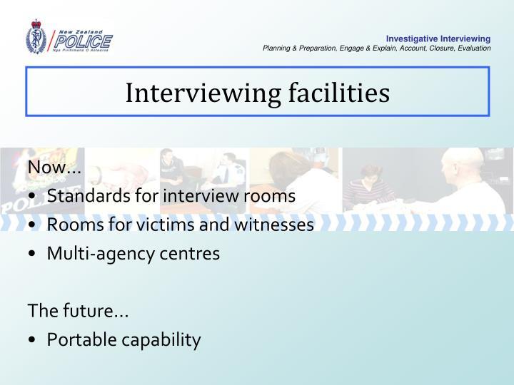 Interviewing facilities