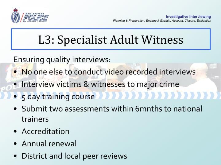L3: Specialist Adult Witness