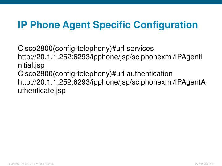 IP Phone Agent Specific Configuration