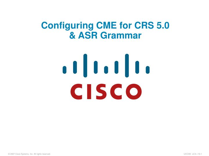 Configuring CME for CRS 5.0