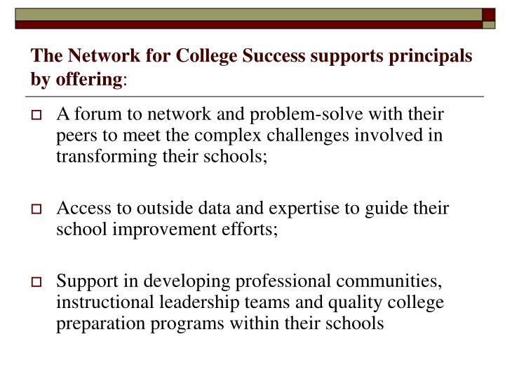 The network for college success supports principals by offering