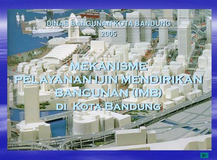 mekanisme pelayanan ijin mendirikan bangunan imb di kota bandung n.