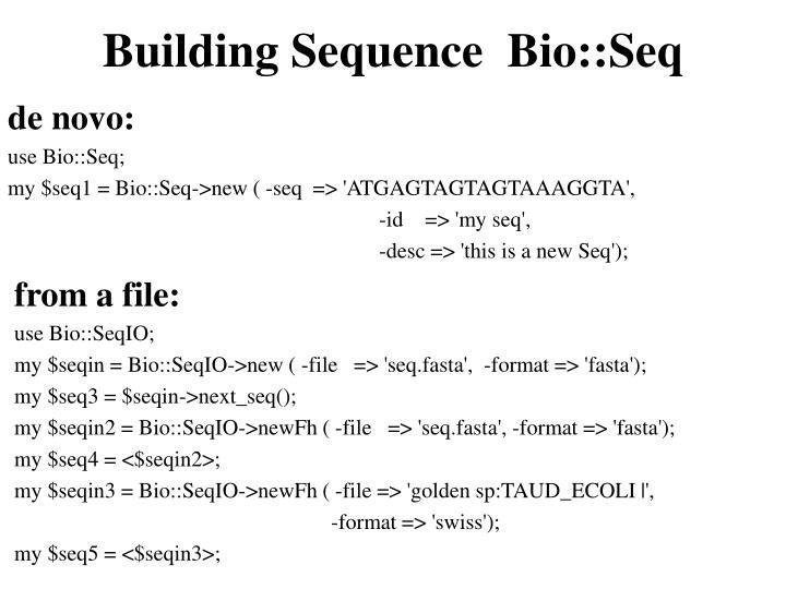Building sequence bio seq