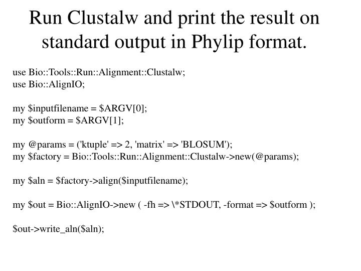 Run Clustalw and print the result on standard output in Phylip format.