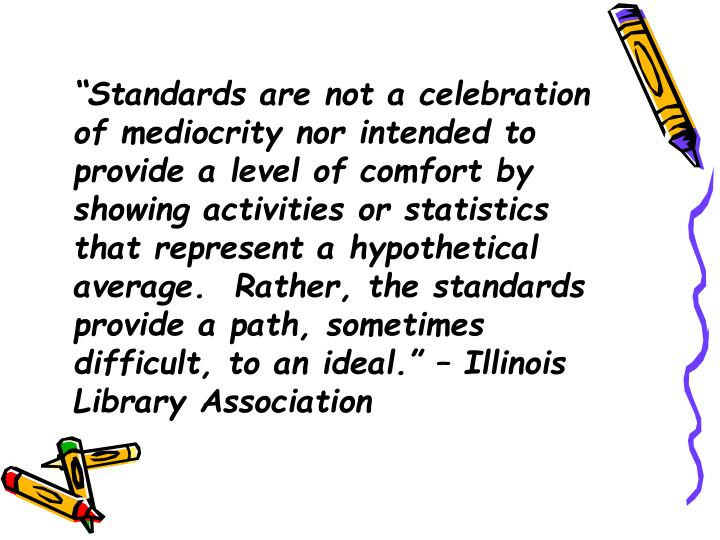 """Standards are not a celebration of mediocrity nor intended to provide a level of comfort by showi..."