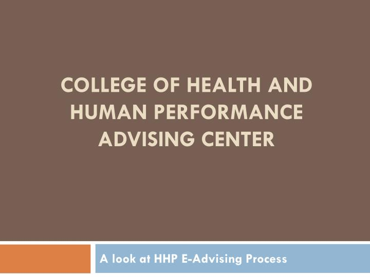 College of health and human performance advising center