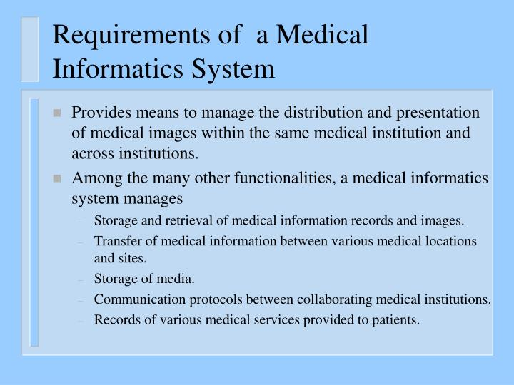 Requirements of  a Medical Informatics System