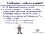 why broadcast isolation is important