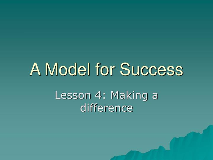 a model for success n.