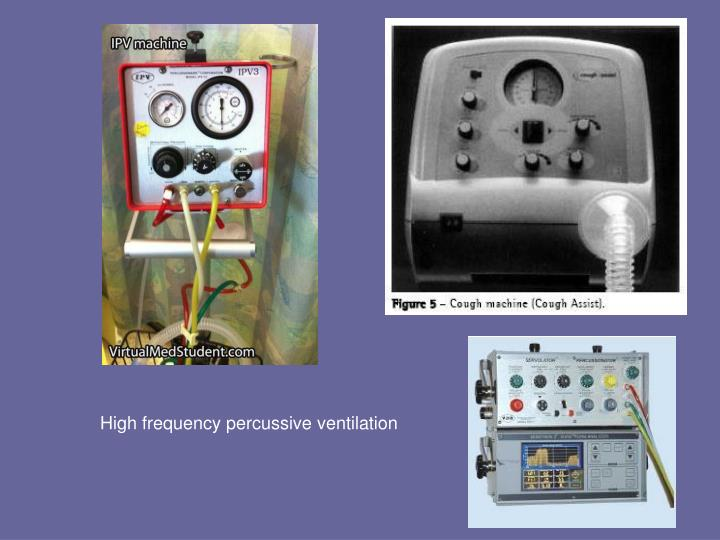 High frequency percussive ventilation