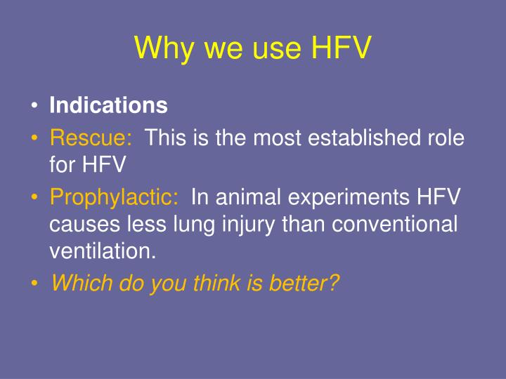 Why we use HFV