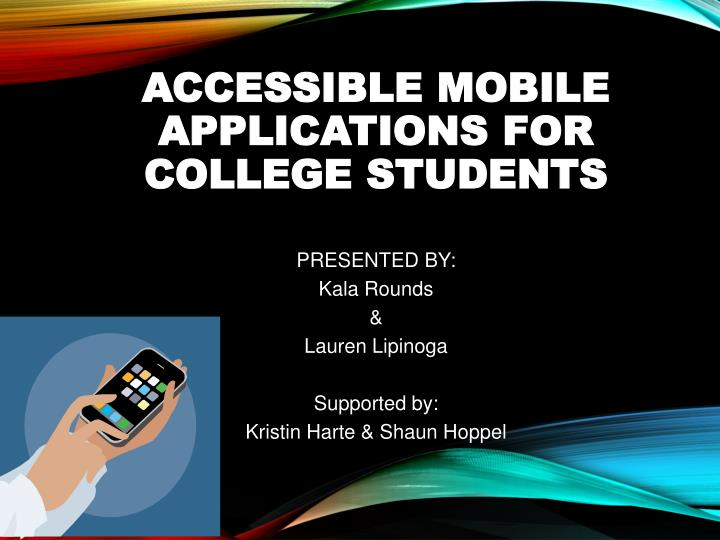 Accessible mobile applications for college students